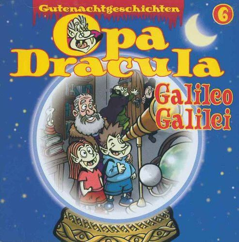 Peter Groeger, Andreas Bisowski: Opa Dracula - Galileo Galilei *** Hörbuch