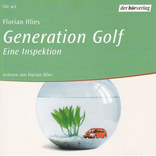 Florian Illies: Generation Golf - Eine Inspektion *** Hörbuch ***