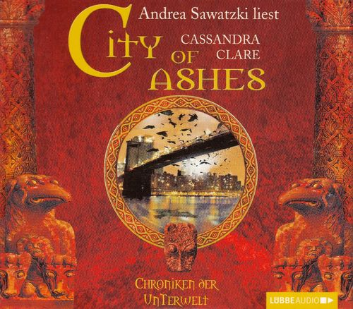 Cassandra Clare: Chroniken der Unterwelt - City of Ashes *** Hörbuch ***