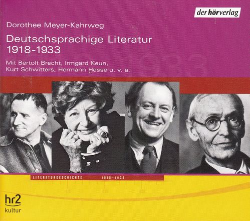 Dorothee Meyer-Kahrweg: Deutschsprachige Literatur 1918 - 1933 *** Feature ***