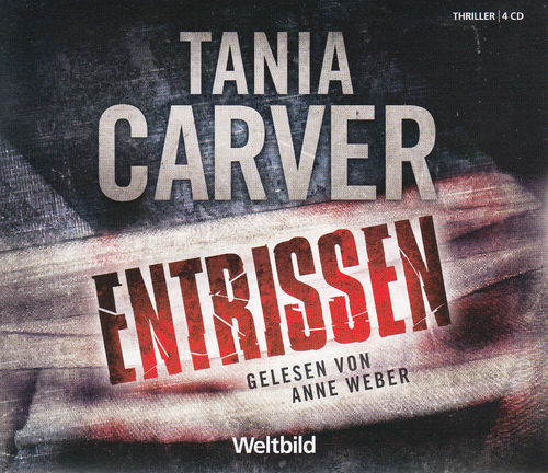 Tania Carver: Entrissen *** Hörbuch ***