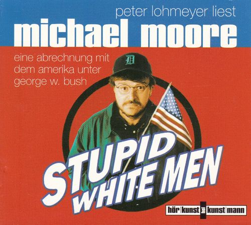 Michael Moore: Stupid white men *** Hörbuch ***