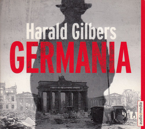 Harald Gilbers: Germania *** Hörbuch ***