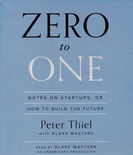 Peter Thiel, Blake Masters: Zero to One *** Hörbuch ***