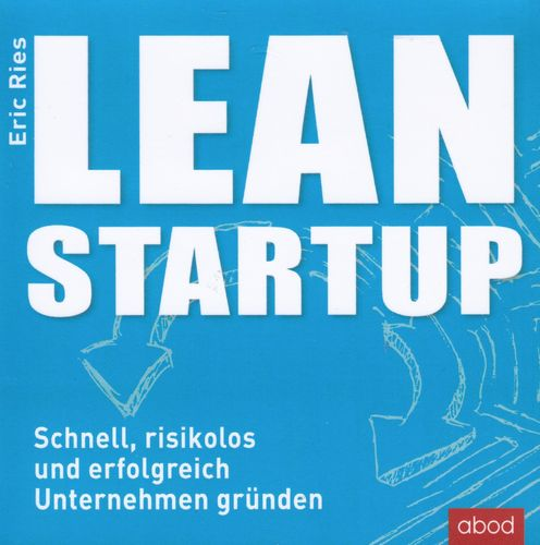 Eric Ries: Lean Startup *** Hörbuch ***