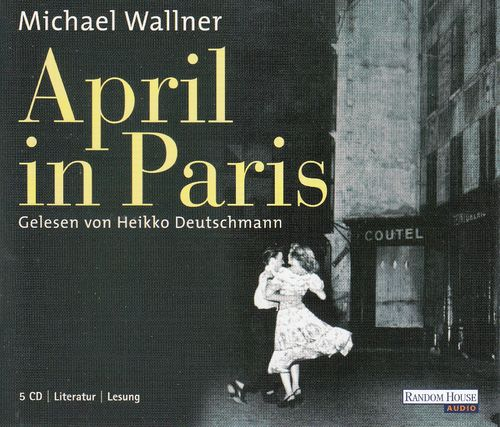 Michael Wallner: April in Paris *** Hörbuch ***