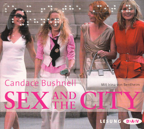 Candace Bushnell: Sex and the City *** Hörbuch ***