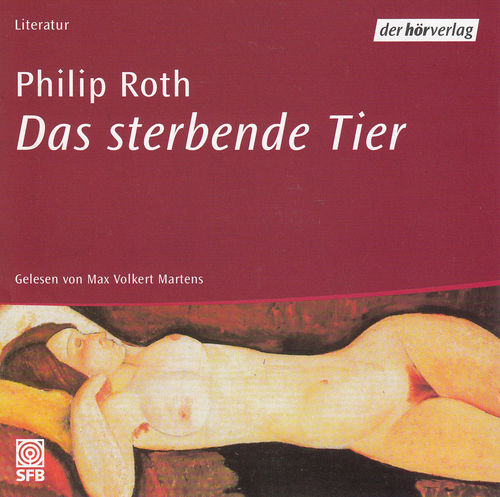 Philip Roth: Das sterbende Tier *** Hörbuch ***