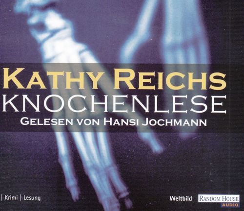 Kathy Reichs: Knochenlese *** Hörbuch ***