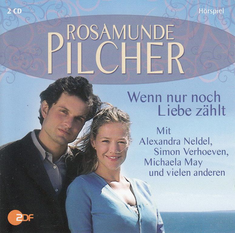 Rosamunde Pilcher Wenn Nur Noch Liebe Zählt