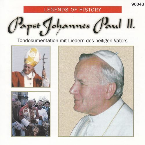 Legends of History - Papst Johannes Paul II *** Tondokumentation ***