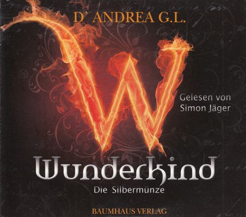 D' Andrea G. L.: Wunderkind - Die Silbermünze *** Hörbuch ***